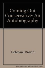 COMING OUT CONSERVATIVE by Marvin Liebman