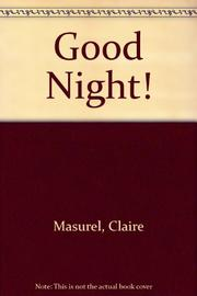 GOOD NIGHT! by Claire Masurel