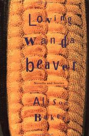 LOVING WANDA BEAVER by Alison Baker