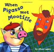 WHEN PIGASSO MET MOOTISSE by Nina Laden