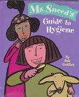 MS. SNEED'S GUIDE TO HYGIENE by Dale Gottlieb