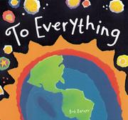 TO EVERYTHING by Bob Barner