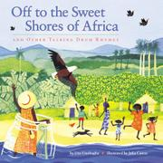 OFF TO THE SWEET SHORES OF AFRICA  by Uzo Unobagha