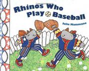 RHINOS WHO PLAY BASEBALL by Julie Mammano