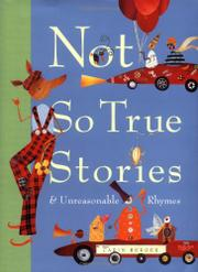 NOT SO TRUE STORIES AND UNREASONABLE RHYMES by Carin Berger