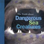 THE TRUTH ABOUT DANGEROUS SEA CREATURES by Mary M. Cerullo