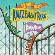 AMAZEMENT PARK by Roxie Munro