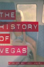 THE HISTORY OF VEGAS by Jodi Angel