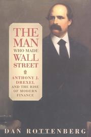 THE MAN WHO MADE WALL STREET by Dan Rottenberg