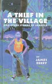 A THIEF IN THE VILLAGE And Other Stories by James Berry