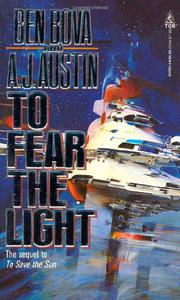 TO FEAR THE LIGHT by Ben Bova