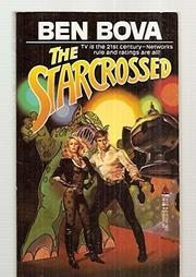 THE STARCROSSED by Ben Bova