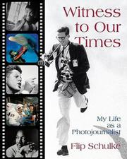 WITNESS TO OUR TIMES by Flip Schulke