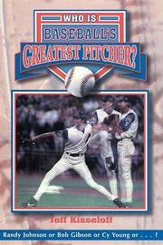 WHO IS BASEBALL'S GREATEST PITCHER? by Jeff Kisseloff