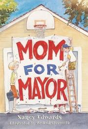 MOM FOR MAYOR by Nancy Edwards