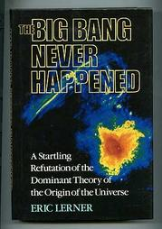 THE BIG BANG NEVER HAPPENED by Eric J. Lerner