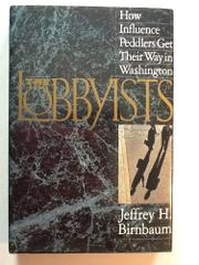 THE LOBBYISTS by Jeffrey H. Birnbaum