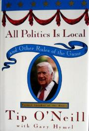 ALL POLITICS IS LOCAL by Tip O'Neill