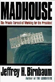 MADHOUSE by Jeffrey H. Birnbaum