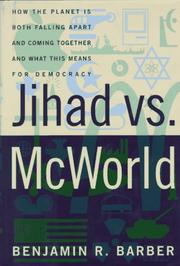 JIHAD VS. McWORLD by Benjamin R. Barber