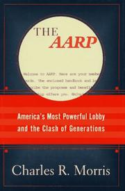 THE AARP AND YOU by Charles R. Morris