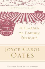 A GARDEN OF EARTHLY DELIGHTS by Joyce Carol Oates
