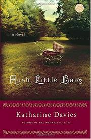 HUSH, LITTLE BABY by Katharine Davies