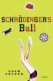 SCHRÖDINGER'S BALL by Adam Felber