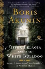 SISTER PELAGIA AND THE WHITE BULLDOG by Boris Akunin