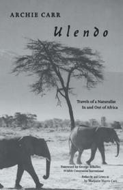 ULENDO: Travels of a Naturalist In and Out of Africa by Archie Carr