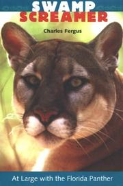 SWAMP SCREAMER: At Large with the Florida Panther by Charles Fergus