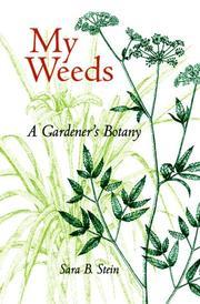MY WEEDS: A Gardener's Botany by Sara B. Stein