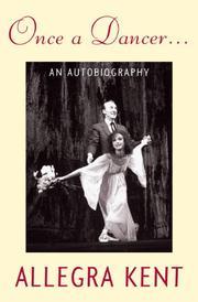 ONCE A DANCER...: An Autobiography by Allegra Kent