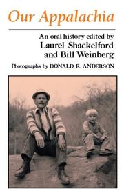 OUR APPALACHIA: An Oral History by Laurel & Bill Weinberg--Eds. Shackelford