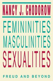 """FEMININITIES, MASCULINITIES, SEXUALITIES: Freud and Beyond"" by Nancy J. Chodorow"