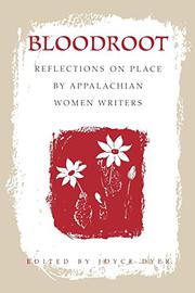 BLOODROOT: Reflections on Place by Appalachian Women Writers by Joyce--Ed. Dyer