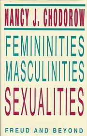 FEMININITIES, MASCULINITIES, SEXUALITIES by Nancy J. Chodorow