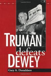 TRUMAN DEFEATS DEWEY by Gary A. Donaldson