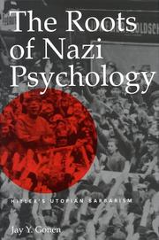 THE ROOTS OF NAZI PSYCHOLOGY by Jay Y. Gonen
