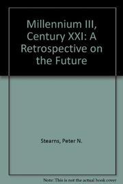 MILLENNIUM III, CENTURY XXI by Peter N. Stearns