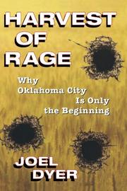 HARVEST OF RAGE: Why Oklahoma City Is Only the Beginning by Joel Dyer