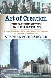 ACT OF CREATION by Stephen Schlesinger