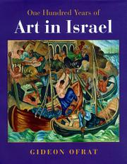 ONE HUNDRED YEARS OF ART IN ISRAEL by Gideon Ofrat