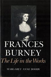 FRANCES BURNEY: The Life in the Works by Margaret Anne Doody