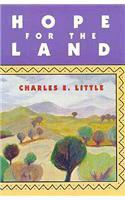 HOPE FOR THE LAND by Charles E. Little