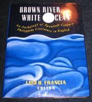 BROWN RIVER, WHITE OCEAN by Luis H. Francia