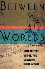 BETWEEN WORLDS by Frances Karttunen