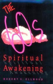 THE SIXTIES SPIRITUAL AWAKENING by Robert S. Ellwood