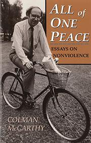 ALL OF ONE PEACE: Essays on Nonviolence by Colman McCarthy