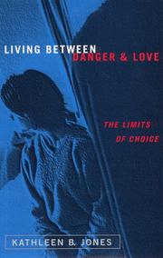 LIVING BETWEEN DANGER AND LOVE by Kathleen B. Jones